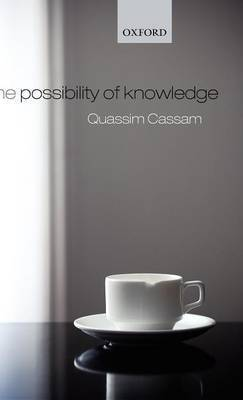 The Possibility of Knowledge by Quassim Cassam