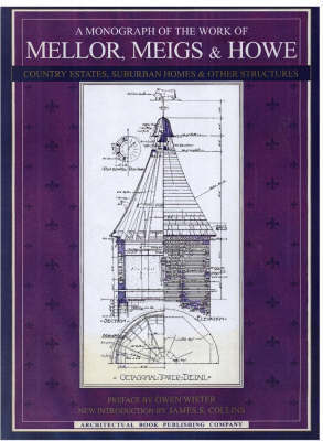 A Monograph of the Work of Mellor, Meigs and Howe by Paul Wenzel