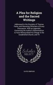 A Plea for Religion and the Sacred Writings by David Simpson image