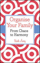 Organise Your Family by Nicole