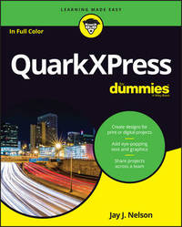 QuarkXPress For Dummies by Jay J. Nelson