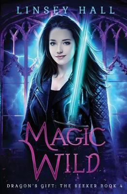 Magic Wild by Linsey Hall