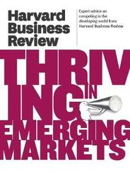 Harvard Business Review on Thriving in Emerging Markets by Harvard Business Review