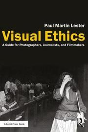 Visual Ethics by Paul Martin Lester