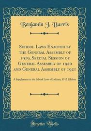 School Laws Enacted by the General Assembly of 1919, Special Session of General Assembly of 1920 and General Assembly of 1921 by Benjamin J Burris image