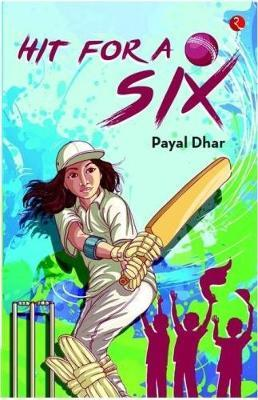 HIT FOR A SIX by Payal Dhar image