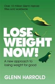 Lose Weight Now! by Glenn Harrold image