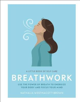 A Little Book of Self Care: Breathwork by Nathalia Westmacott-Brown image