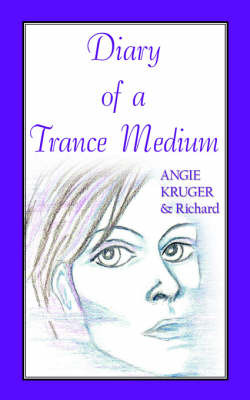 Diary of a Trance Medium by Angie Kruger image