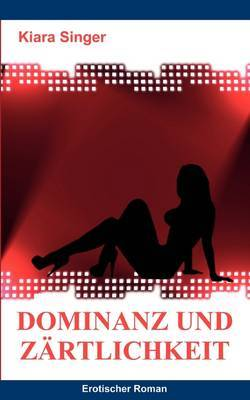 Dominanz Und Zartlichkeit by Kiara Singer image