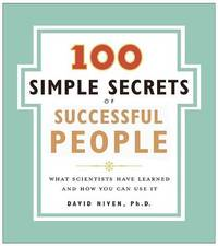 100 Simple Secrets of Successful People by David Phd. Niven