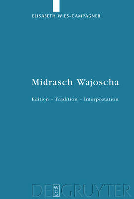 Midrasch Wajoscha: Edition Tradition Interpretation by Elisabeth Wies-Campagner image