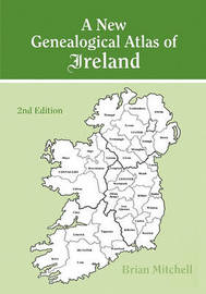 A New Genealogical Atlas of Ireland by Brian Mitchell