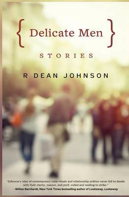 Delicate Men by R. Dean Johnson image