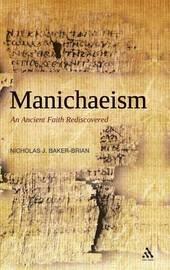 Manichaeism by Nicholas John Baker-Brian
