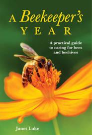A Beekeeper's Year by Janet Luke