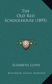 The Old Red Schoolhouse (1895) by Elizabeth Lloyd