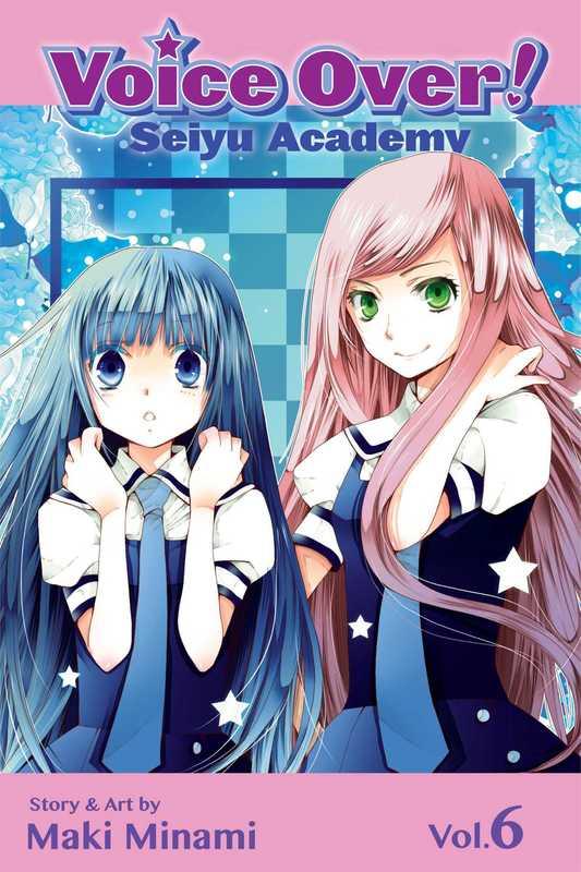 Voice Over!: Seiyu Academy, Vol. 6 by Maki Minami