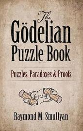 The Goedelian Puzzle Book by Raymond Smullyan