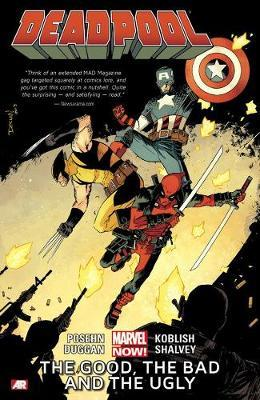 Deadpool Volume 3: The Good, The Bad And The Ugly (marvel Now) by Brian Posehn