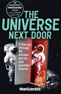"The Universe Next Door by ""New Scientist"""