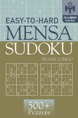 Easy-to-Hard Mensa (R) Sudoku by Frank Longo