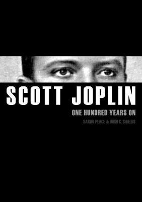 Scott Joplin: One Hundred Years on by Sarah Peace