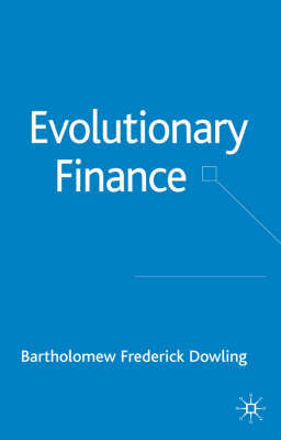 Evolutionary Finance by Bartholomew Dowling