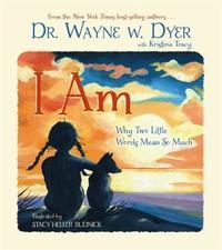 I AM by Wayne W Dyer