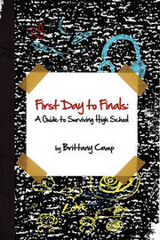 First Day to Finals by Brittany Camp