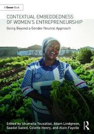 Contextual Embeddedness of Women's Entrepreneurship by Shumaila Y. Yousafzi