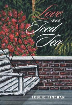 Love and Iced Tea by Leslie Finegan