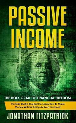 Passive Income by Jonathan Fitzpatrick