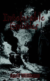 Intolerable Entities by April Williams image