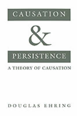 Causation and Persistence by Douglas Ehring image