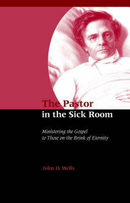The Pastor in the Sick Room by John , D. Wells image