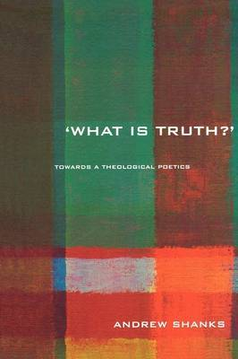 'What is Truth?' by Andrew Shanks image