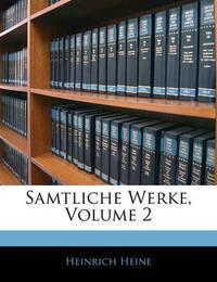 Samtliche Werke, Volume 2 by Heinrich Heine