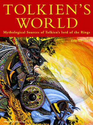 "Tolkien's World: Mythological Sources of the ""Lord of the Rings"" by David Day"