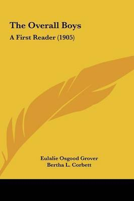 The Overall Boys: A First Reader (1905) by Eulalie Osgood Grover