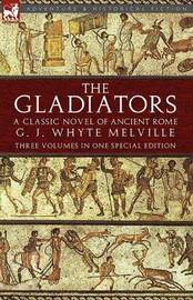 The Gladiators by G.J. Whyte Melville