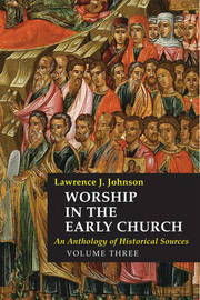 Worship in the Early Church: 3 by Lawrence J. Johnson image