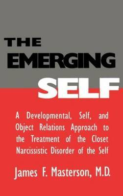 The Emerging Self: A Developmental,.Self, And Object Relatio by James F Masterson image
