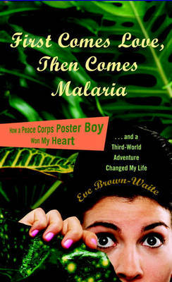 First Comes Love, Then Comes Malaria by Eve Brown-Waite image