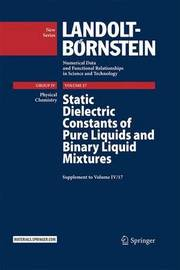 Static Dielectric Constants of Pure Liquids and Binary Liquid Mixtures by Christian Wohlfarth