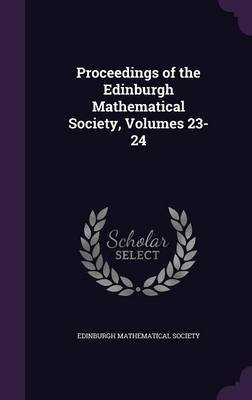 Proceedings of the Edinburgh Mathematical Society, Volumes 23-24 image
