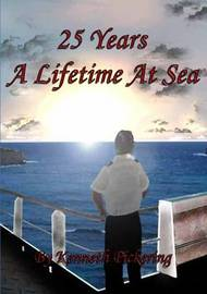 25 Years: A Lifetime at Sea by Kenneth Pickering