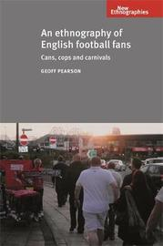 An Ethnography of English Football Fans by Geoff Pearson