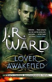 Lover Awakened (Black Dagger Brotherhood #3) (UK Ed.) by J.R. Ward