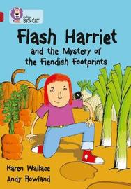 Flash Harriet and the Mystery of the Fiendish Footprints: Band 14/Ruby by Karen Wallace